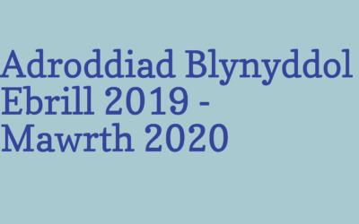 Adroddiad Blynyddol Ebrill 2019 – Mawrth 2020